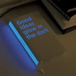 dezeen_Good-ideas-glow-in-the-dark-by-Bruketa-Zinic-and-Brigada_2